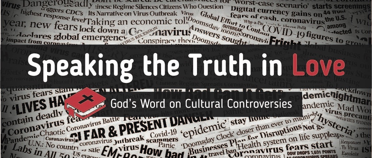 Speaking the Truth in Love: God's Word on Cultural Controversies