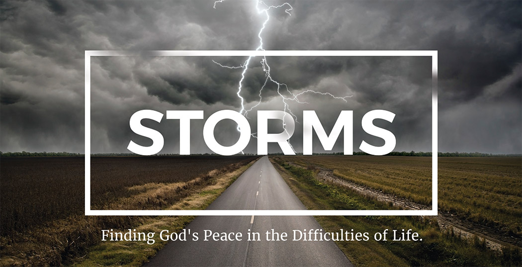 Storms: Finding God's Peace in the Difficulties of Life